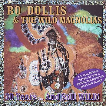 o Dollis & the Wild Magnolias 30 Years.. And Still Wild!